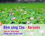 Đêm sông Cầu – Karaoke tách lời