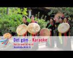 Dệt gấm – Karaoke